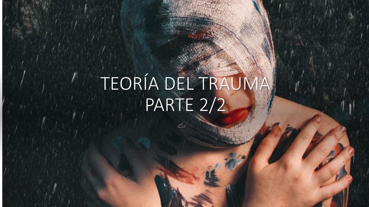 Teoría del trauma 2