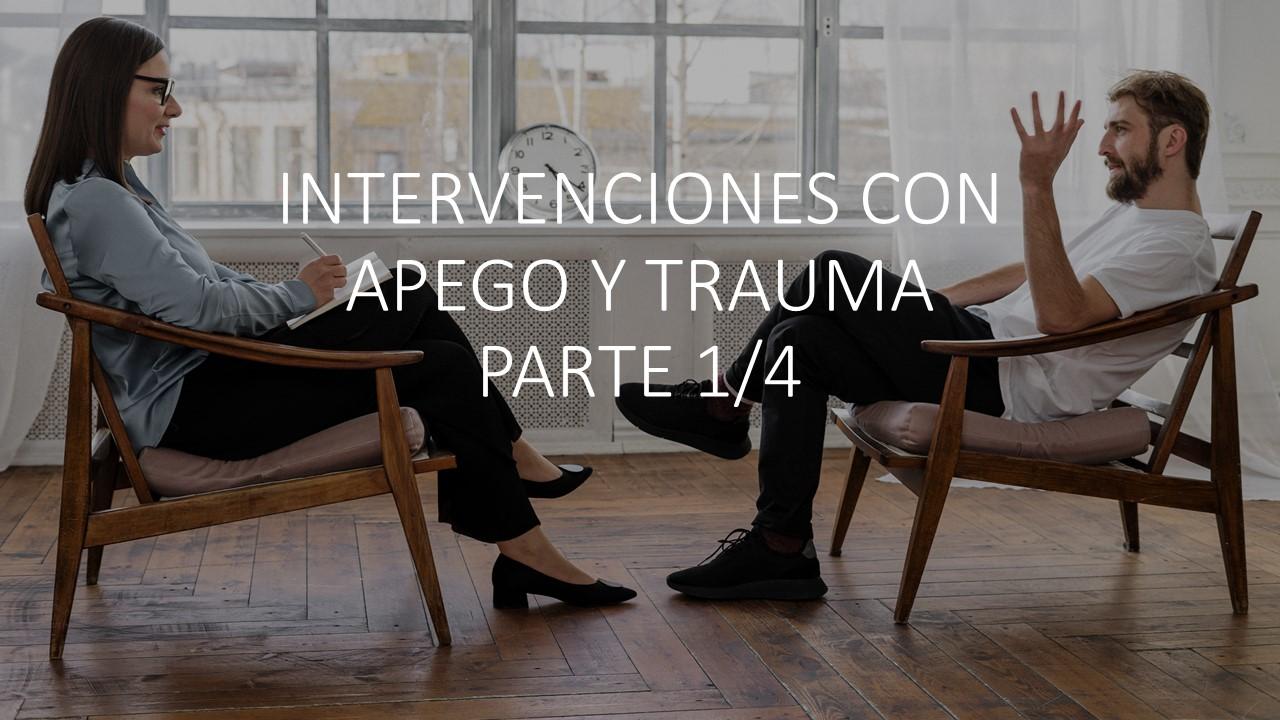 Intervenciones con apego y trauma 1