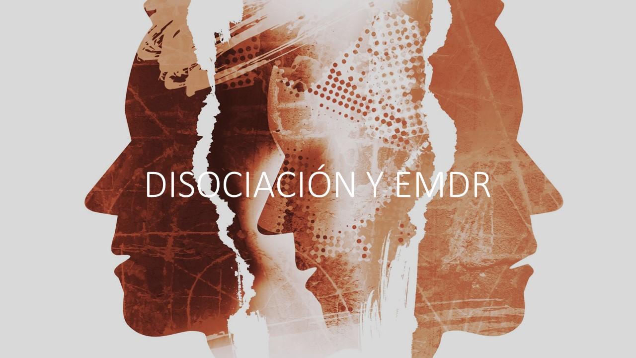 DISOCIACIÓN Y EMDR 1
