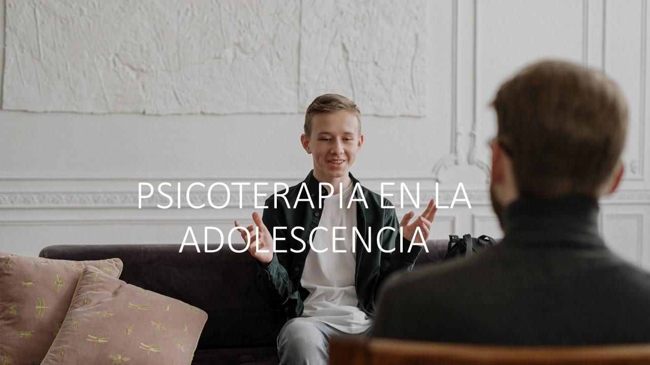 PSICOTERAPIA EN LA ADOLESCENCIA 1